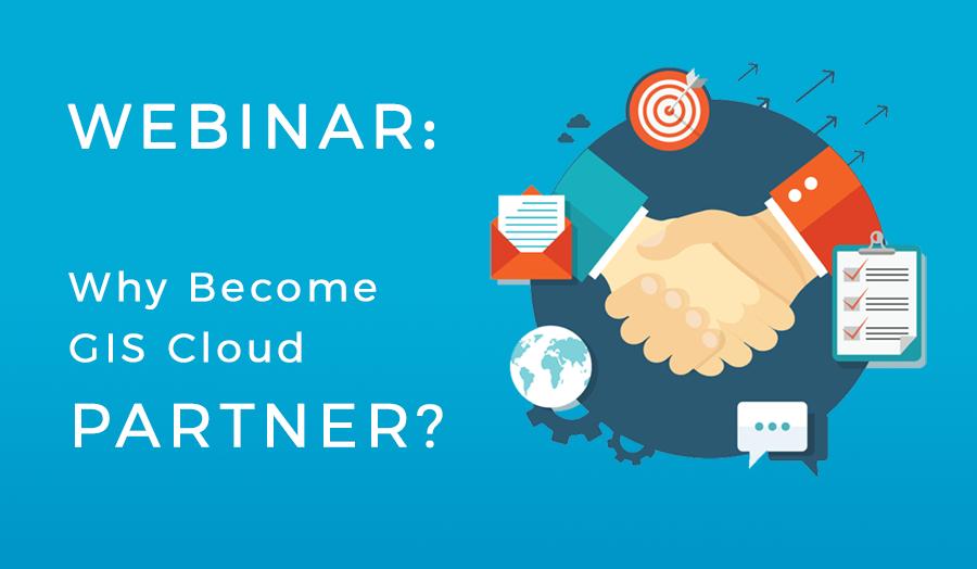 Become GIS Cloud Partner Webinar