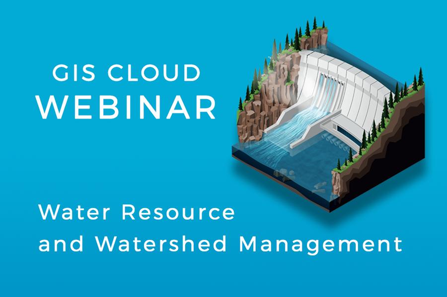 Webinar - GIS Cloud for Watersheds