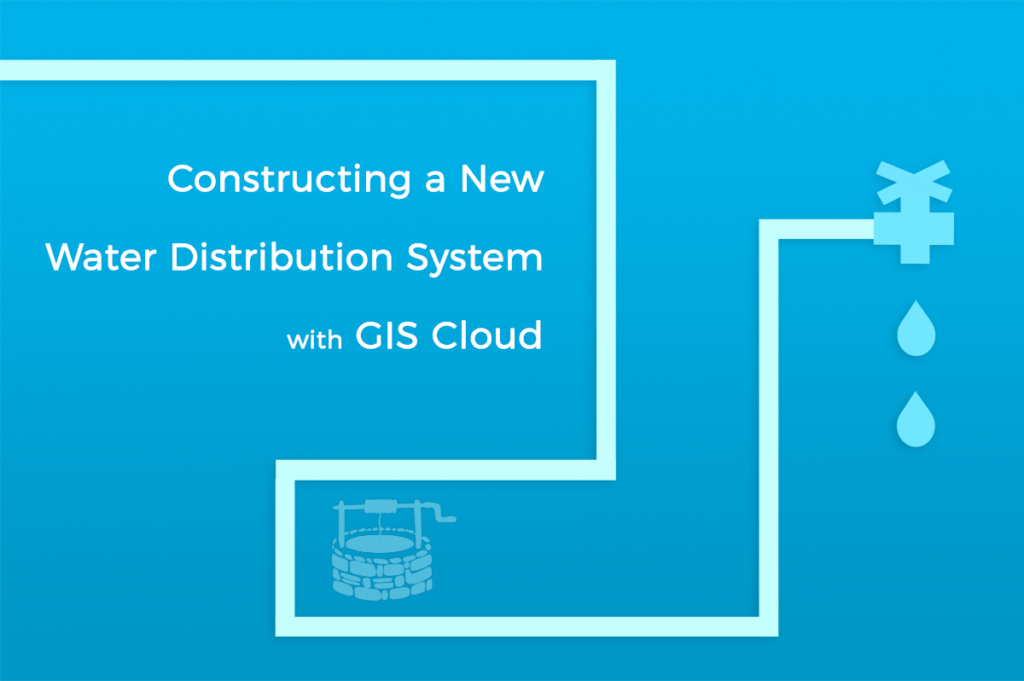 GIS Cloud mapping and collecting data on water distribution system for a nonprofit organization