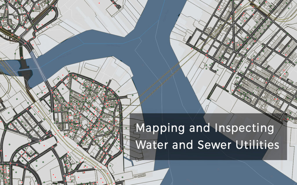 mapping and inspecting water and sewer utilities