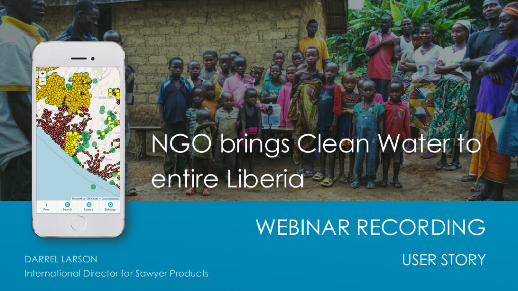NGO User Story - Mapping Entire Liberia to Bring Clean Water to Every Single Person