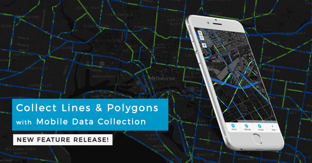 Collect Lines and Polygons with Mobile Data Collection (feature released)
