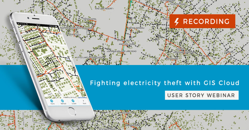 Fighting electricity theft in Nigeria with gis cloud (webinar recording)