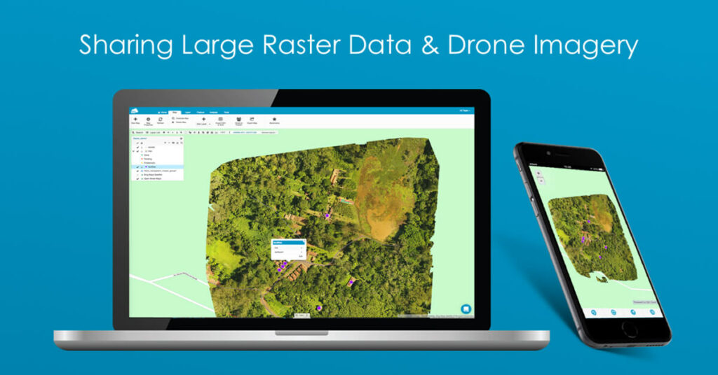 Sharing large raster maps and drone imagery with gis cloud