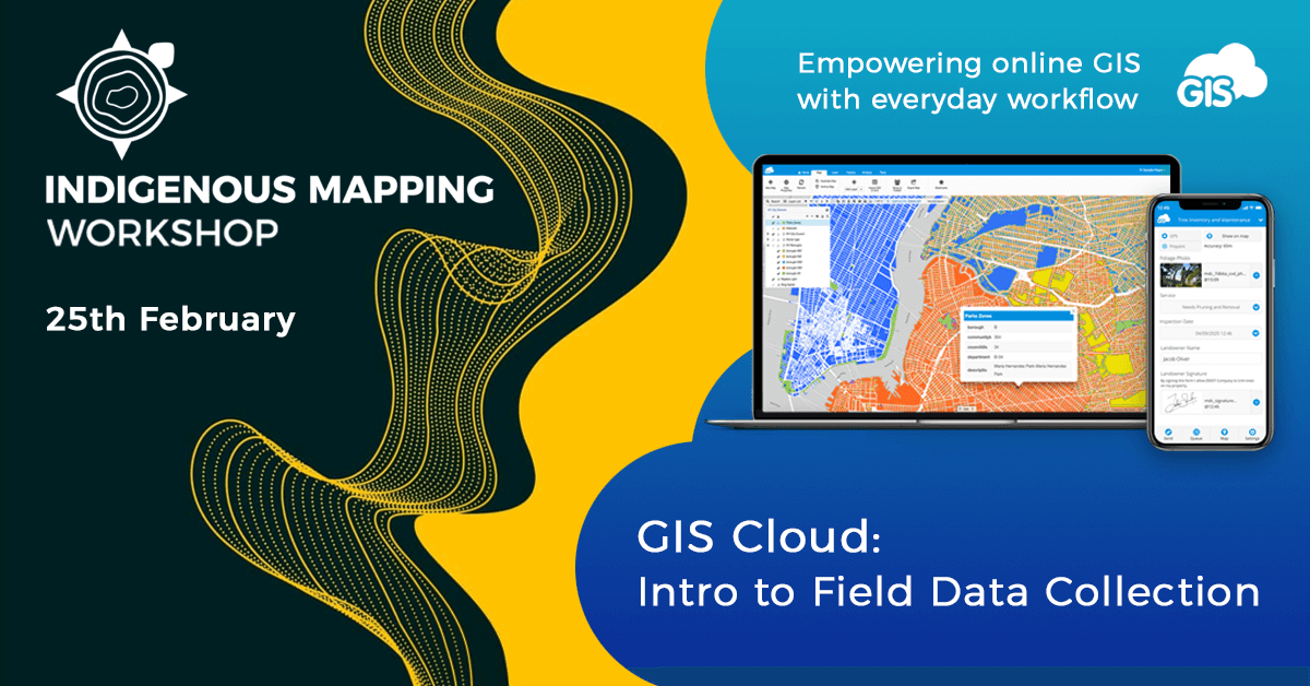 GIS Cloud Educational Workshop With Indigenous Mapping