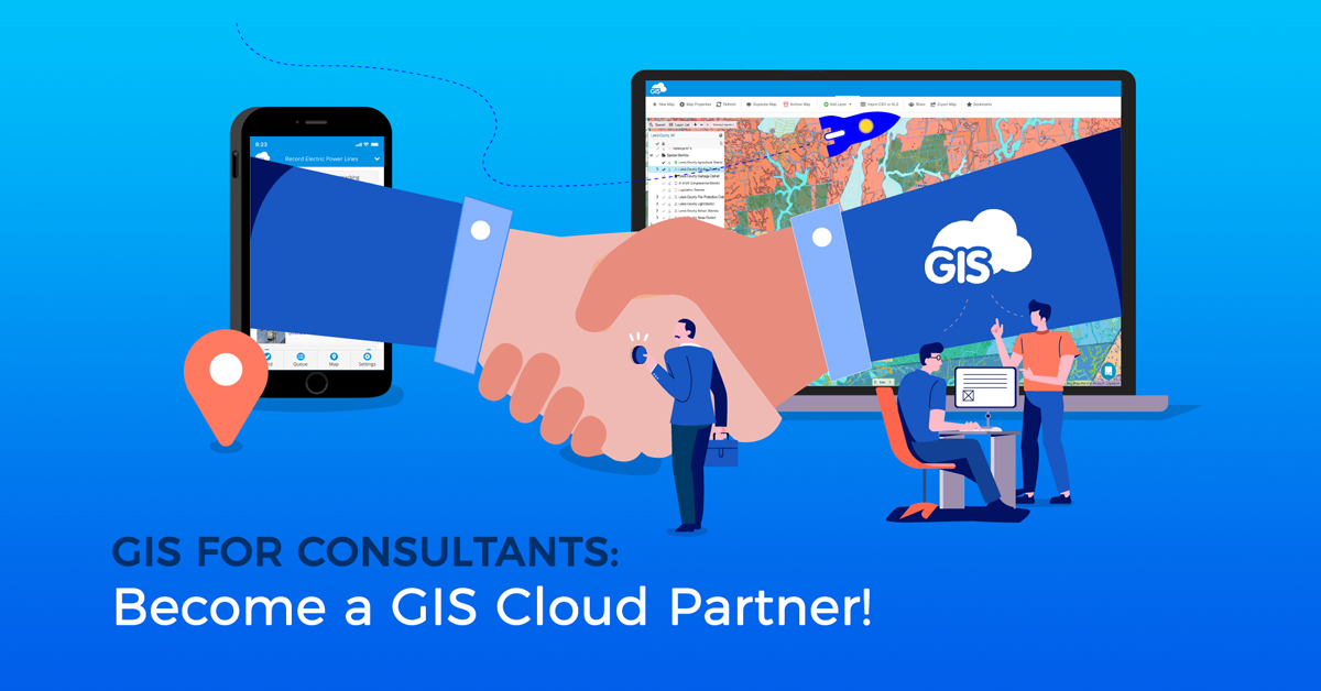 GIS For Consultants – Become a GIS Cloud Partner!